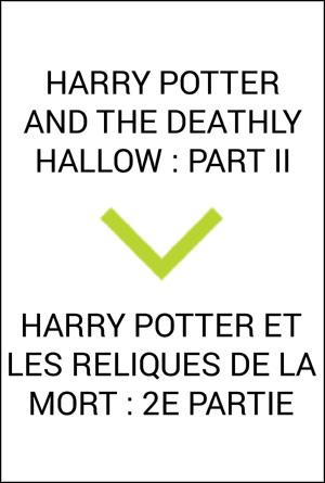 HARRY POTTER ET LES RELIQUES DE LA MORT 2E PARTIE