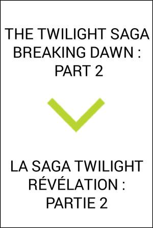 THE TWILIGHT SAGA - BREAKING DAWN - PART 2